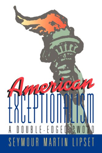 American Exceptionalism: A Double-Edged Sword - Seymour Martin Lipset