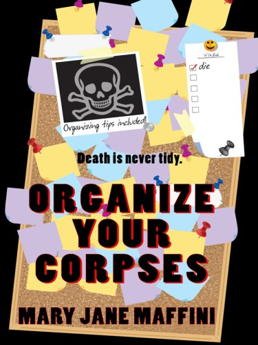 Organize Your Corpses (Wheeler Cozy Mystery) - Mary Jane Maffini