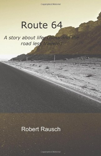 Route 64: A story about life, chess and the road less traveled - Robert Rausch