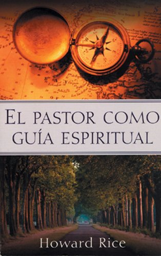 El pastor como guia espiritual (Spanish Edition) - Howard Rice