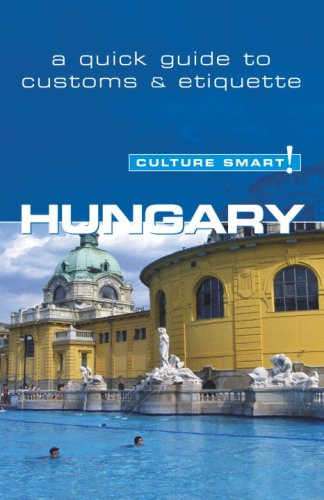 Hungary - Culture Smart!: a quick guide to customs  &  etiquette - Brian McLean