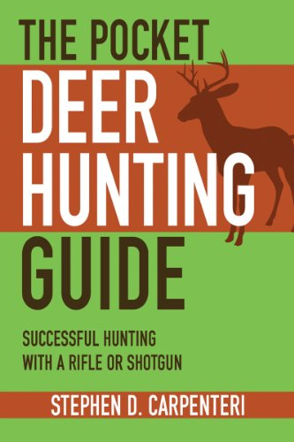 The Pocket Deer Hunting Guide: Successful Hunting with a Rifle or Shotgun - Stephen D. Carpenteri