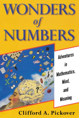 Wonders of Numbers: Adventures in Mathematics, Mind, and Meaning - Clifford A. Pickover