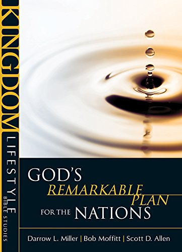 God's Remarkable Plan for the Nations (Kingdom Lifestyle Bible Studies) - Darrow L Miller; Bob Moffitt; Scott D. A