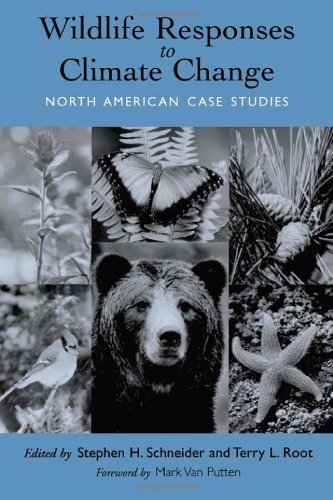 Wildlife Responses to Climate Change: North American Case Studies - Stephen H. Schneider; Terry Root; Mark Van Putten