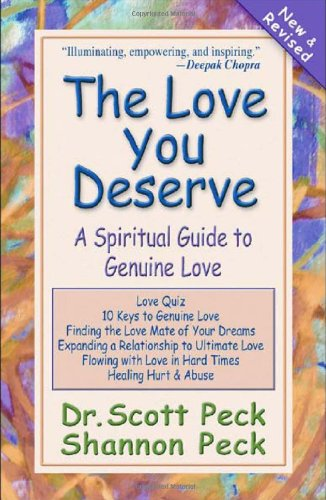 The Love You Deserve: A Spiritual Guide to Genuine Love - Dr. Scott Peck, Shannon Peck