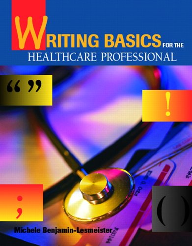 Writing Basics for the Healthcare Professional - Michele Lesmeister