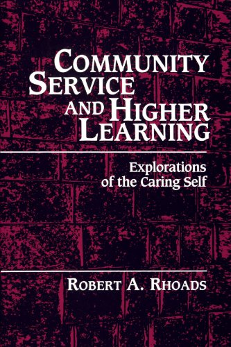 Community Service and Higher Learning: Explorations of the Caring Self - Robert A. Rhoads