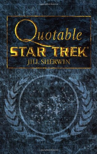 Star Trek: Quotable Star Trek - Jill Sherwin