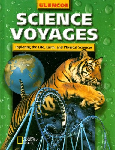 Science Voyages Level Green: Exploring the Life, Earth, and Physical Sciences (Glencoe Science: Level Green) - GLENCOE