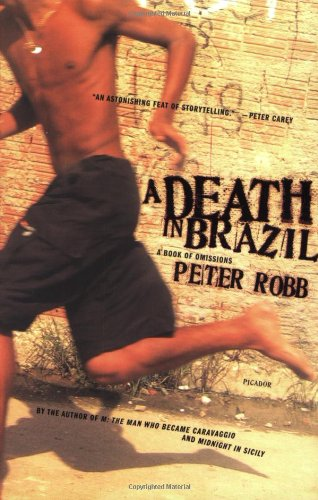 A Death in Brazil: A Book of Omissions - Peter Robb
