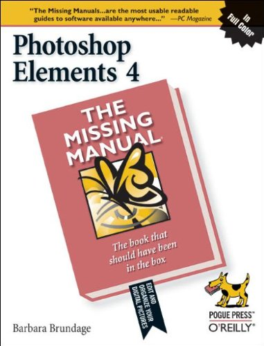 Photoshop Elements 4: The Missing Manual - Barbara Brundage