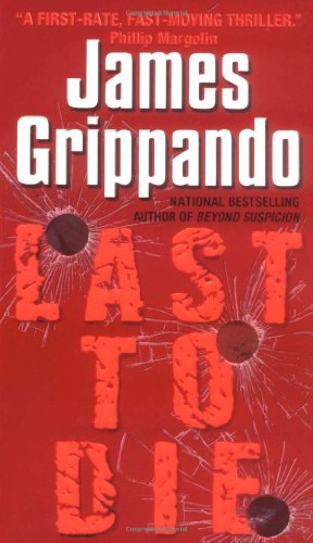 Last to Die (Jack Swyteck) - James Grippando