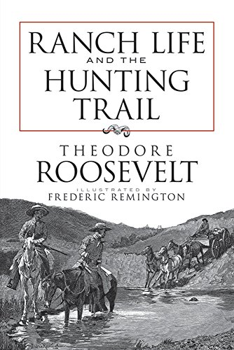 Ranch Life and the Hunting Trail (Dover Books on Americana) - Theodore Roosevelt