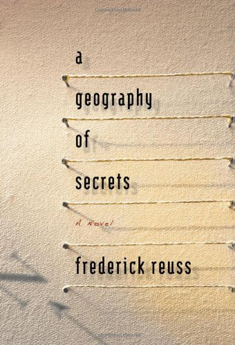 A Geography of Secrets - Frederick Reuss