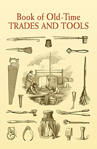 Book of Old-Time Trades and Tools (Dover Pictorial Archives) - Anonymous