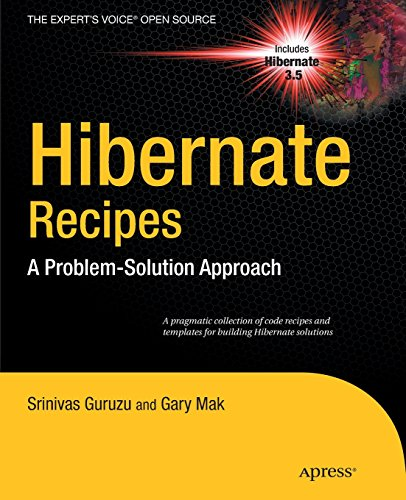 Hibernate Recipes: A Problem-Solution Approach (Expert's Voice in Open Source) - Gary Mak; Srinivas Guruzu