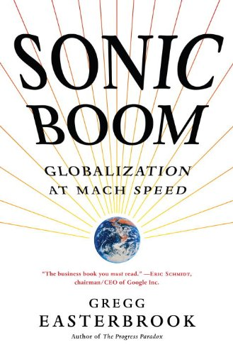 Sonic Boom: Globalization at Mach Speed - Gregg Easterbrook