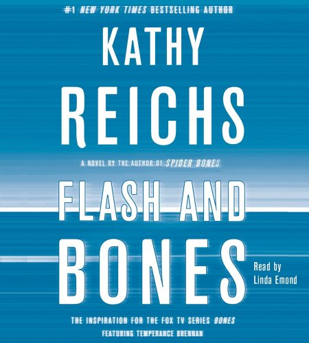 Flash and Bones: A Novel - Kathy Reichs