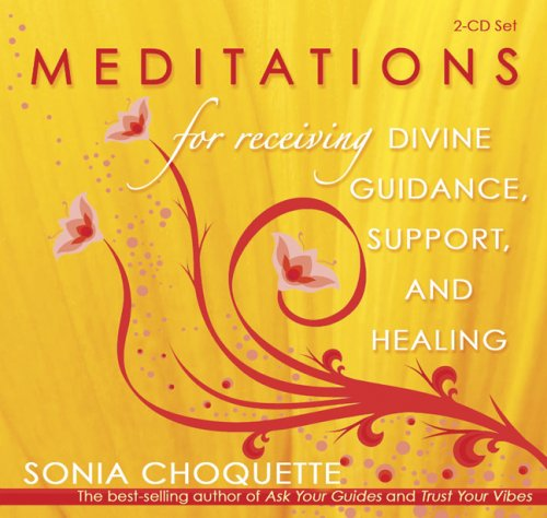 Meditations For Receiving Divine Guidance, Support, and Healing 2-CD - Sonia Choquette