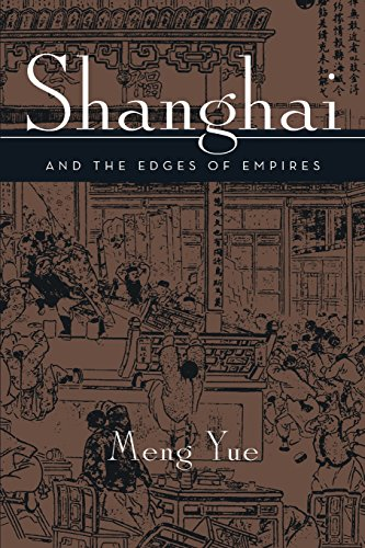Shanghai and the Edges of Empires - Meng Yue
