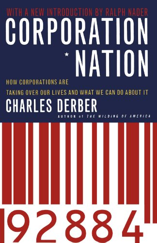 Corporation Nation: How Corporations are Taking Over Our Lives -- and What We Can Do About It - Charles Derber