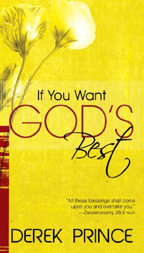 If You Want God's Best - Derek Prince