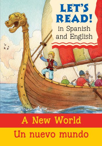 A New World/Un nuevo mundo: Spanish/English Edition (Let's Read! Books) (Spanish Edition) - Stephen Rabley