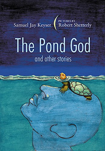 The Pond God and Other Stories - Samuel Jay Keyser