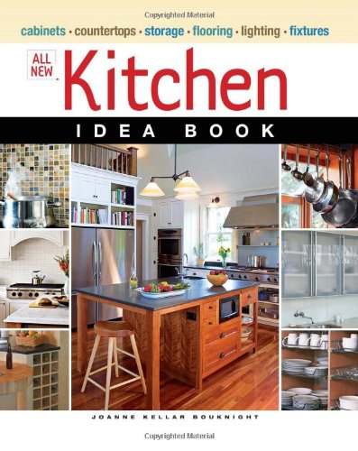 All New Kitchen Idea Book (Taunton Home Idea Books) - Joanne Kellar Bouknight