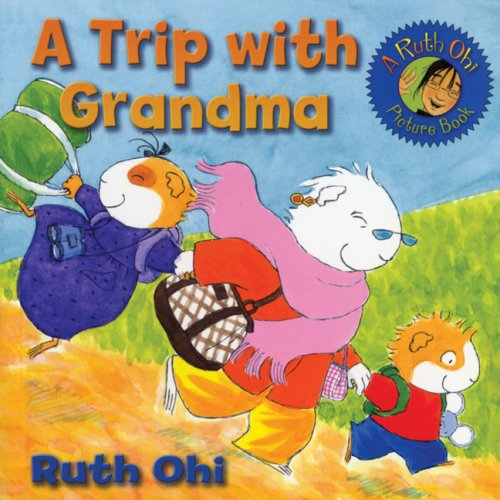 A Trip with Grandma (A Ruth Ohi Picture Book) - Ruth Ohi
