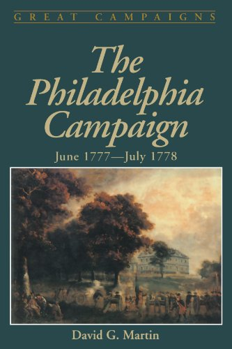 The Philadelphia Campaign: June 1777- July 1778 (Great Campaigns) - David G. Martin