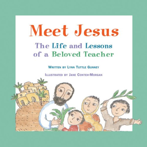Meet Jesus: The Life and Lessons of a Beloved Teacher - Lynn Tuttle Gunney