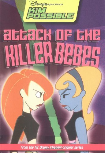 Attack of the Killer Bebes (Disney's Kim Possible, No. 7) - Jim Pascoe