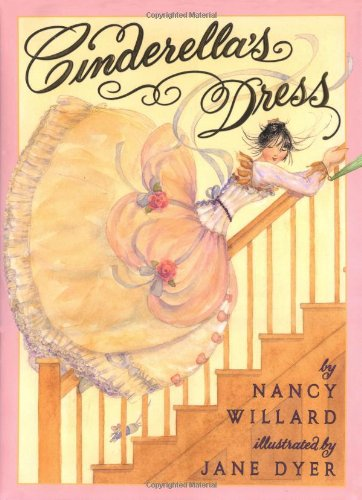 Cinderella's Dress - Nancy Willard