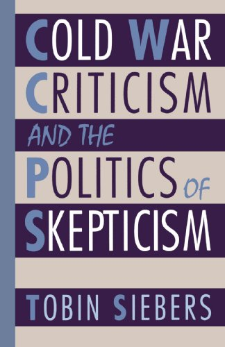 Cold War Criticism and the Politics of Skepticism (Od?on) - Tobin Siebers