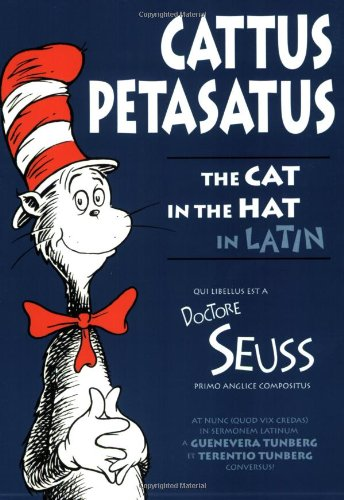 Cattus Petasatus: The Cat in the Hat in Latin (Latin Edition) - Dr. Seuss; Jennifer Morrish Tunberg; Terence Tunberg