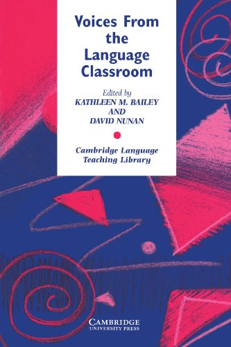Voices from the Language Classroom: Qualitative Research in Second Language Education (Cambridge Language Teaching Library) - Kathleen M. Bailey; David Nunan