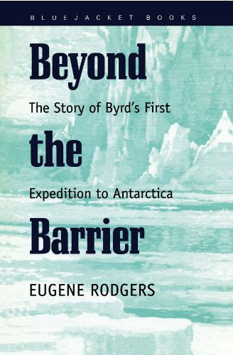 Beyond the Barrier: The Story of Byrd's First Expedition to Antarctica (Bluejacket Books) - Eugene Rodgers