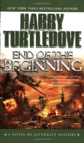 End of the Beginning (Pearl Harbor) - Harry Turtledove