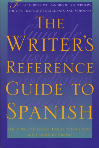 The Writer's Reference Guide to Spanish - David William Foster; Daniel Altamiranda; Carmen de Urioste