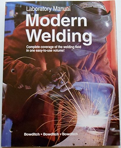 Laboratory Manual for Modern Welding - Andrew D. Althouse; Carl H. Turnquist; William A. Bowditch; Kevin E. Bowditch; Mark A. Bowditch
