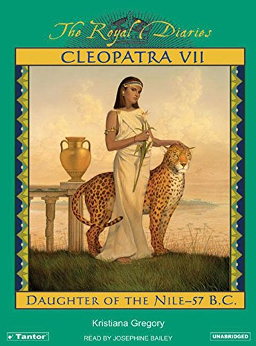 Cleopatra VII: Daughter of the Nile (The Royal Diaries) - Kristiana Gregory