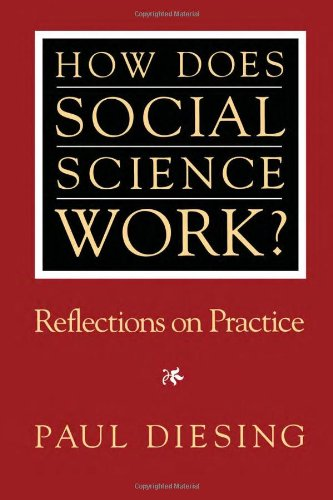 How Does Social Science Work?: Reflections on Practice (Pitt Series in Policy and Institutional Studies) - Paul Diesing