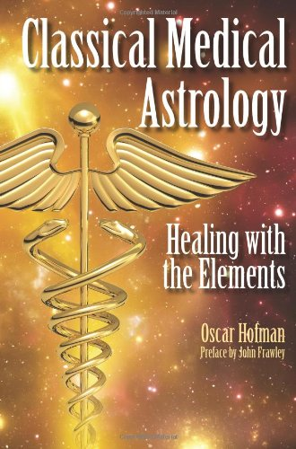 Classical Medical Astrology - Healing with the Elements - Oscar Hofman