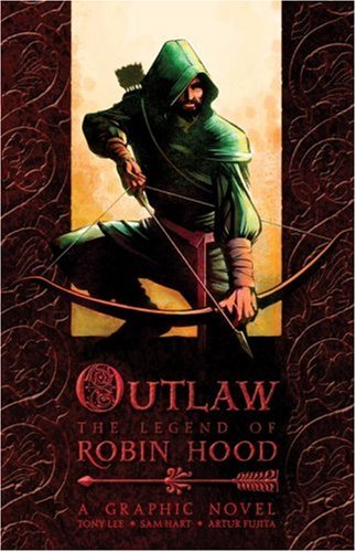 Outlaw: The Legend of Robin Hood - Tony Lee