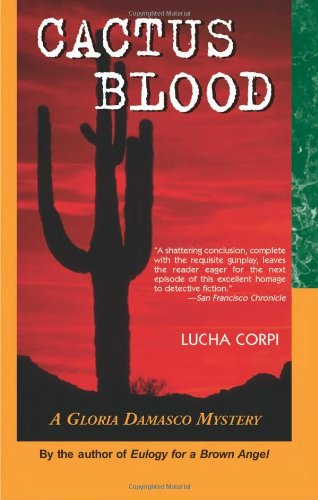 Cactus Blood: A Gloria Damasco Mystery - Lucha Corpi
