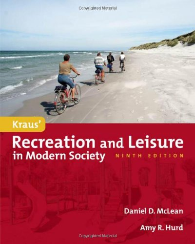 Kraus' Recreation And Leisure In Modern Society - Daniel McLean; Amy Hurd