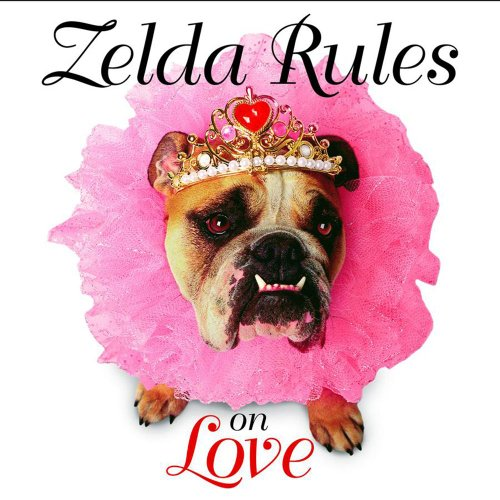 Zelda Rules On Love: A Zelda Wisdom Book - Carol Gardner; Shane Young