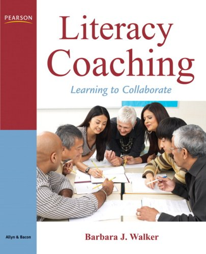Literacy Coaching: Learning to Collaborate - Barbara J. Walker